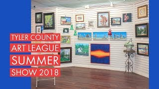 Tyler County Art League Summer Show 2018