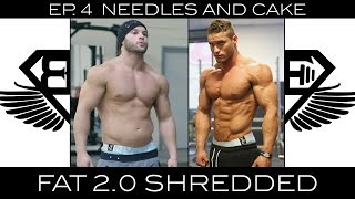 "FAT 2.0 SHREDDED - EP 4 ""Needles and Cake"""