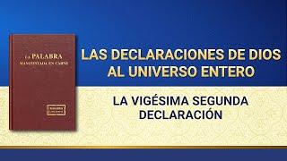 La Palabra de Dios | Las declaraciones de Dios al universo entero (La vigésima segunda declaración)