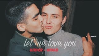 ander and omar // let me love you +18