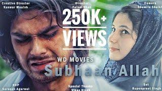 Ishq Subhan Allah | Muslim Girl Love Story | Romantic 2018 | Latest Hindi Song