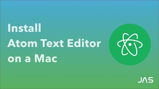 How to install Atom Text Editor | Mac OSX