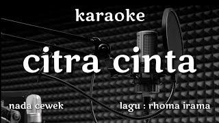 Download Mp3 Citra Cinta Karaoke Nada Cewek  Rhoma Irama