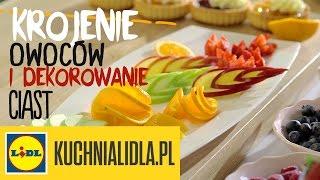 🍒 Jak kroić owoce i dekorować ciasta? Paweł Małecki pokaże Ci jak! - triki Kuchni Lidla