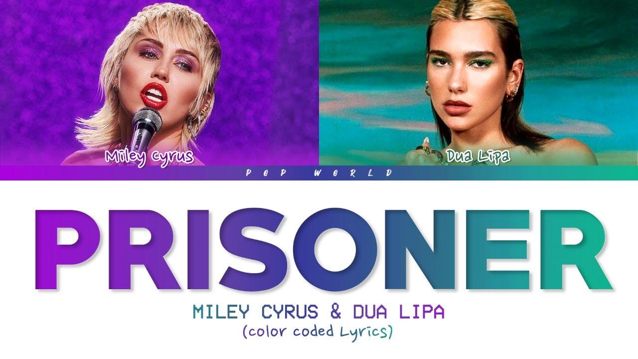 Miley Cyrus, Dua Lipa - Prisoner (Lyrics) / Color Coded