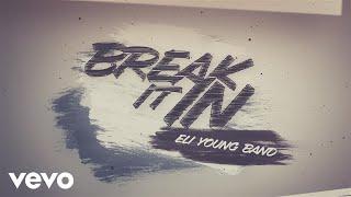 Eli Young Band - Break It In (Lyric Video)