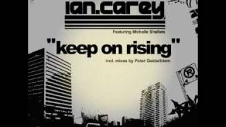 Ian Carey Feat. Michelle Shellers - Keep On Rising (Vocal Du