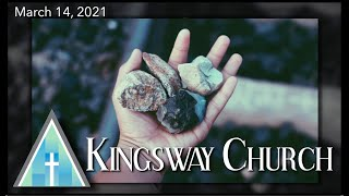 Kingsway Church Online - March 14, 2021