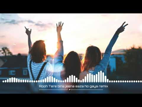 Tere Bina Jeena Saza Ho Gaya Rooh Remix   Rooh Remix   Love Remix   PJ Remixing   PJ  