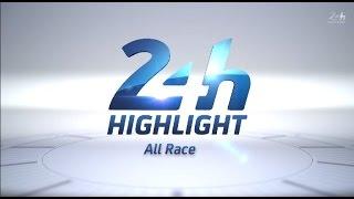 24 Heures du Mans 2014 - Race Highlights