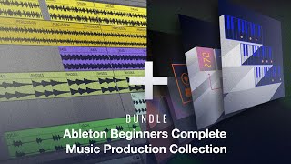 Beginners Start Here: Ableton Beginners Complete Music Production Collection