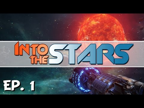 Into the Stars - Ep. 1 - The Space Commander! - Let's Play