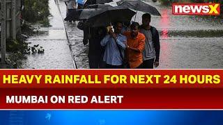 Mumbai on red alert heavy rainfall for next 24 hours