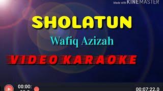 Sholatun,Wafiq Azizah,video karaoke