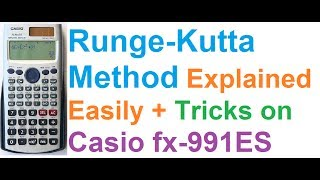 Runge Kutta Method Easily Explained + Trick on Casio fx-991ES Calculator!