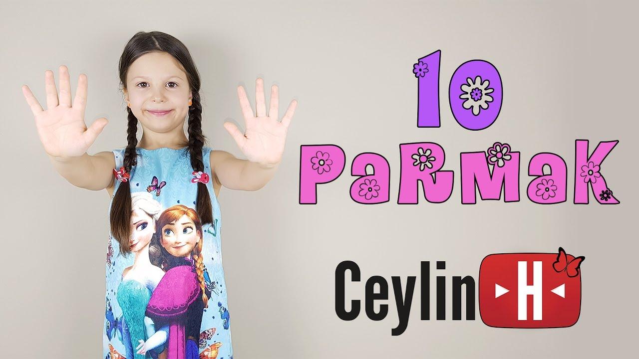 Ceylin-H | ' 10 PARMAK' Çocuk Şarkısı