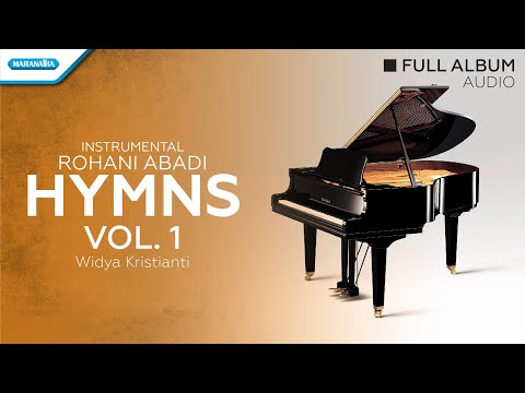 Instrumental Rohani Abadi - Hymns Vol.1 - Widya Kristanti (Audio Full Album)