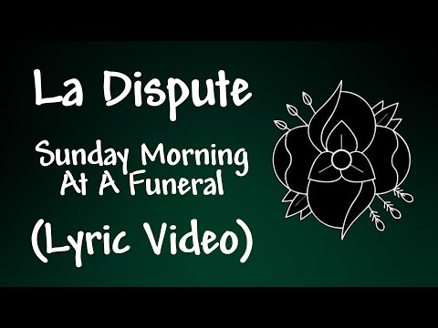 La Dispute - Sunday Morning At A Funeral Lyrics