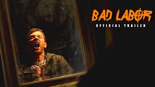 Bad Labor - Official Trailer 1 HD