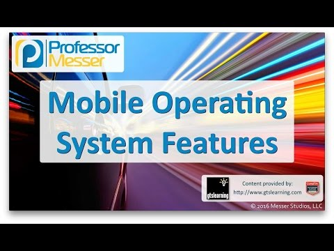Mobile Operating System Features - CompTIA A+ 220-902 - 2.5