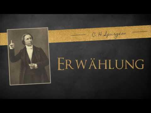 Predigt - Erwählung - C.H. Spurgeon