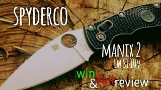 Spyderco Manix 2 Lightweight S110V Win and Fail Review