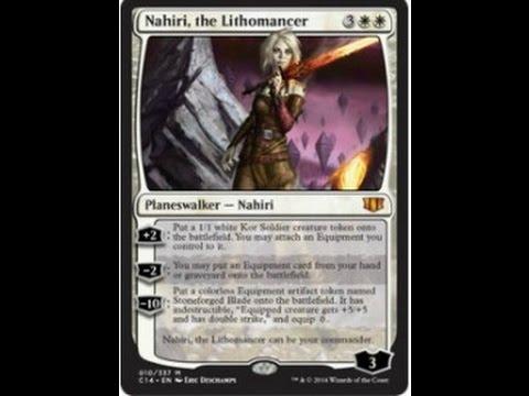 Mtg Hacks! Nahiri, The Lithomancer Commander Deck Tech