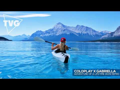 Coldplay x Gabriella - Adventure Of A Lifetime (Koni Remix)