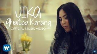 GHAITSA KENANG  JIKA (Music Video) 2018