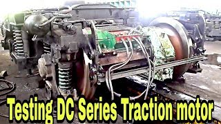 Testing of DC Series traction motor of Alco train locomotive