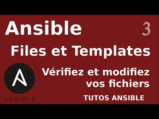ANSIBLE - 3. MODULES FILES ET TEMPLATES