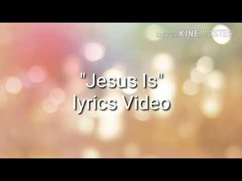 Jesus Is Lyrics