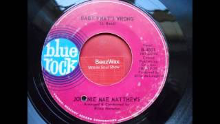 johnnie mae matthews - baby whats wrong