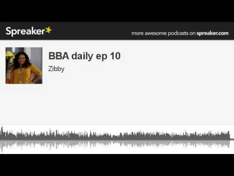Big Brother Africa Daily With Zibby - The Podcast (Ep 10)