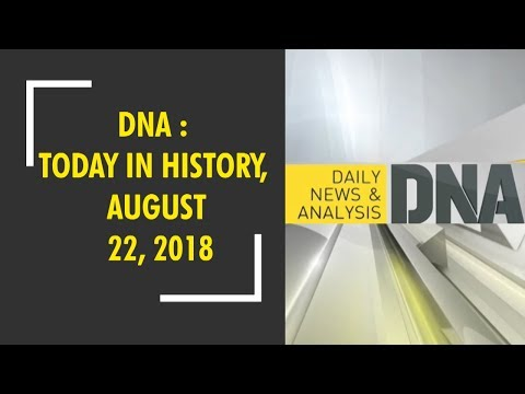 DNA : Today In History, August 22, 2018