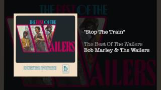 """Stop The Train"" - Bob Marley 