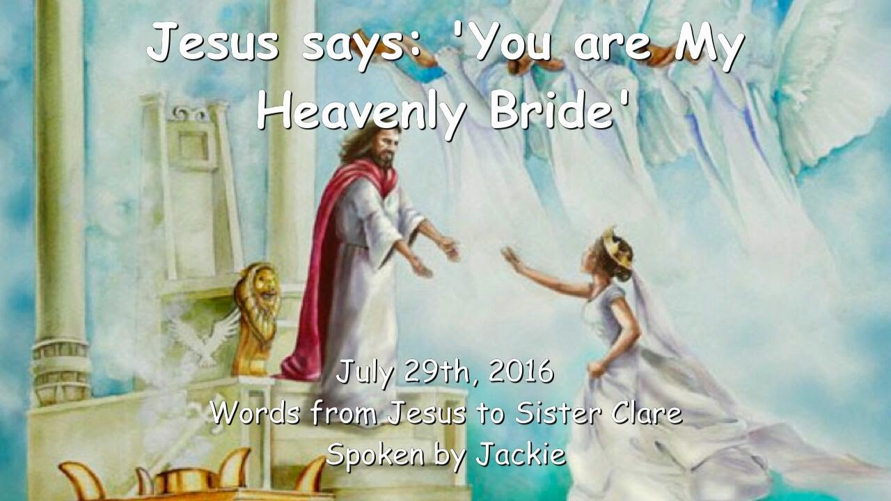 YOU ARE MY HEAVENLY BRIDE Love Letter From Jesus July 29 2016