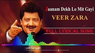 Janam Dekh Lo Mit Gayi || Veer Zara || Udit narayan