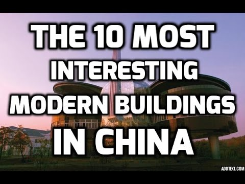 The 10 Most Interesting Modern Buildings in China