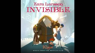 Zara Larsson - Invisible (from the Netflix Film Klaus) [Audio ]