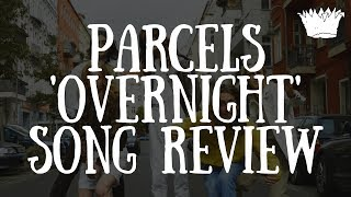 Parcels 'Overnight' Song Review
