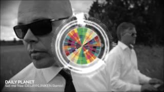 "Daily Planet ""Set Me Free"" (Delaykliniken Remix)"