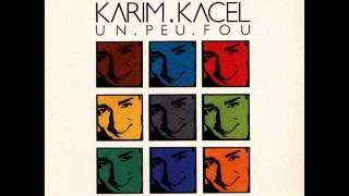 Karim Kacel - Un peu fou - 1988