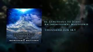 Sanctuary to Scars - THOUSAND SUN SKY | Official Audio Stream