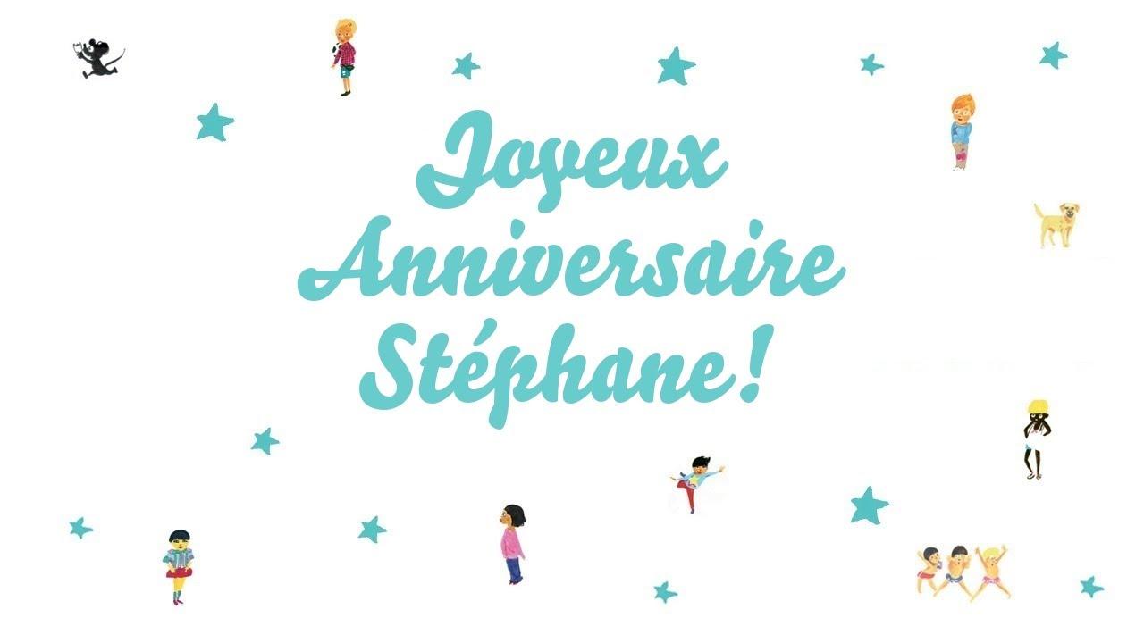 Joyeux Anniversaire Stephane Youtube