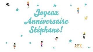 ♫ Joyeux Anniversaire Stéphane! ♫