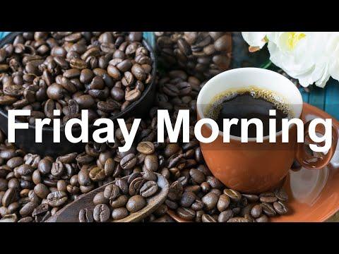Friday Morning Jazz - Positive Mood Jazz and Bossa Nova Music to Relax