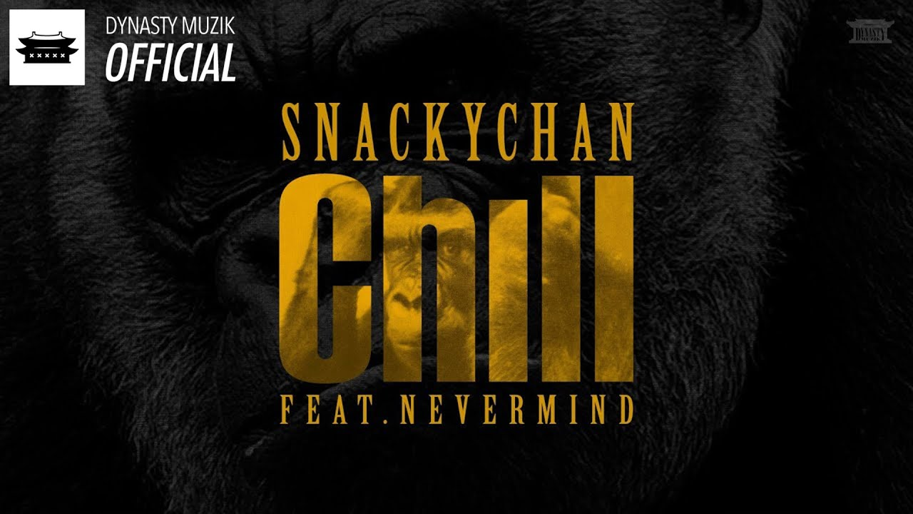 Snacky Chan - Chill feat. Nevermind