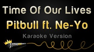 Pitbull ft. Ne-Yo - Time Of Our Lives (Karaoke Version) Mp3