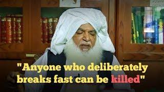 """Anyone who deliberately breaks his fast can be killed"" - says Pakistani cleric Muhammad Afzal Qadri"